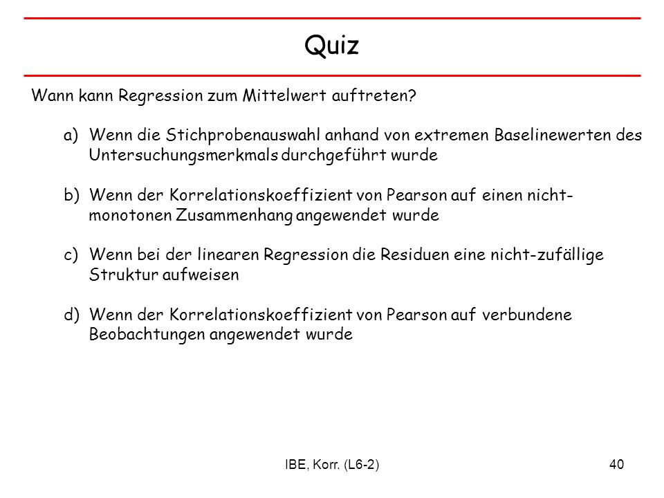 Quiz Wann kann Regression zum Mittelwert auftreten