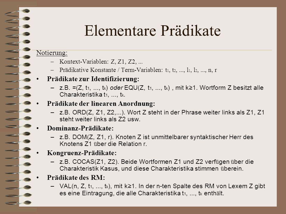 Elementare Prädikate Notierung: Prädikate zur Identifizierung: