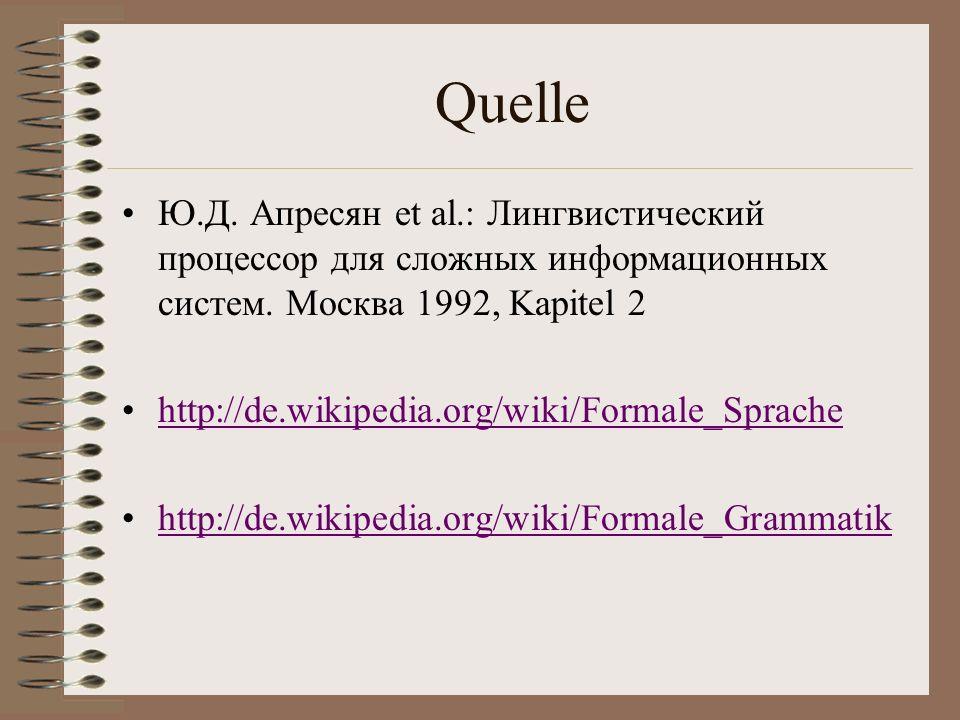 Quelle Ю.Д. Апресян et al.: Лингвистический процессор для сложных информационных систем. Москва 1992, Kapitel 2.