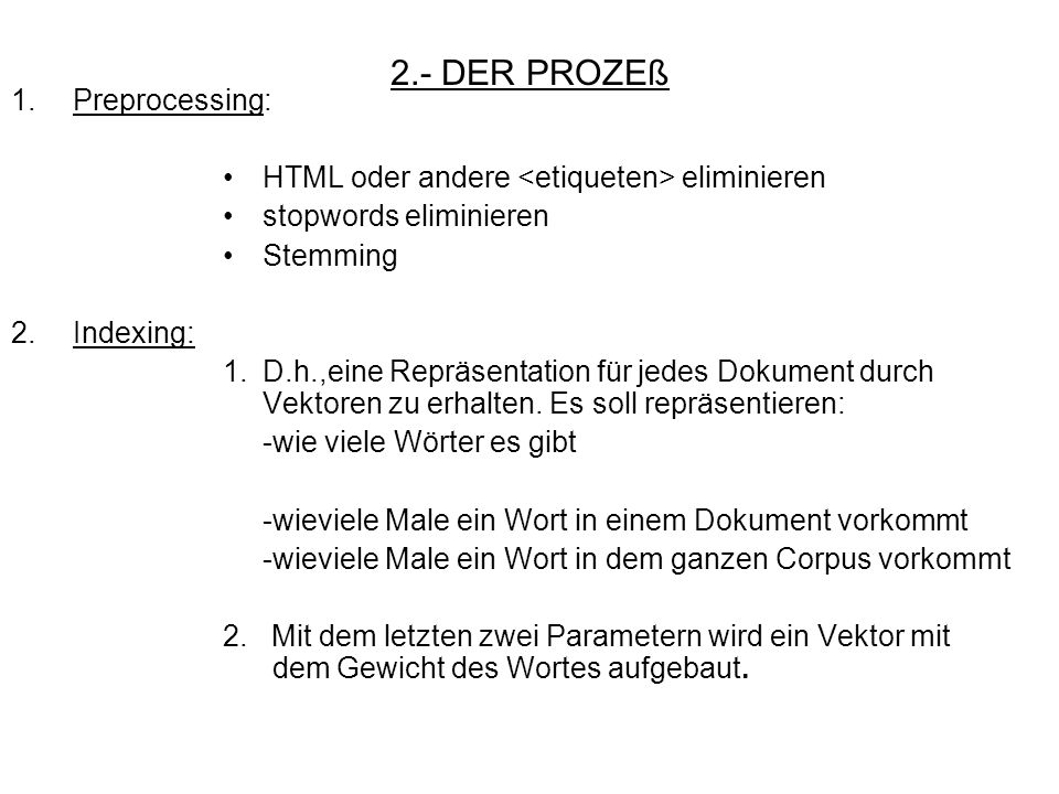 2.- DER PROZEß 1. Preprocessing: