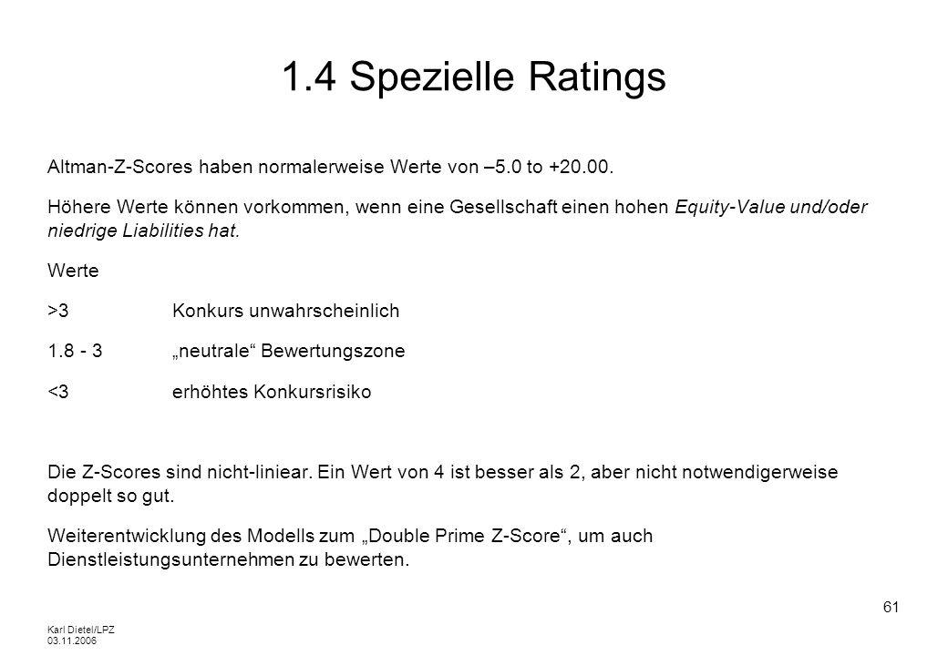 1.4 Spezielle RatingsAltman-Z-Scores haben normalerweise Werte von –5.0 to +20.00.