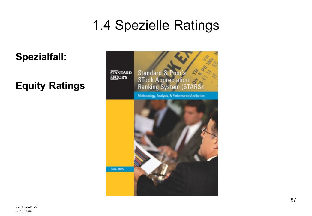 1.4 Spezielle Ratings Spezialfall: Equity Ratings Karl Dietel/LPZ