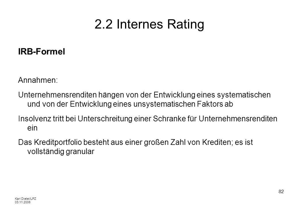 2.2 Internes Rating IRB-Formel Annahmen: