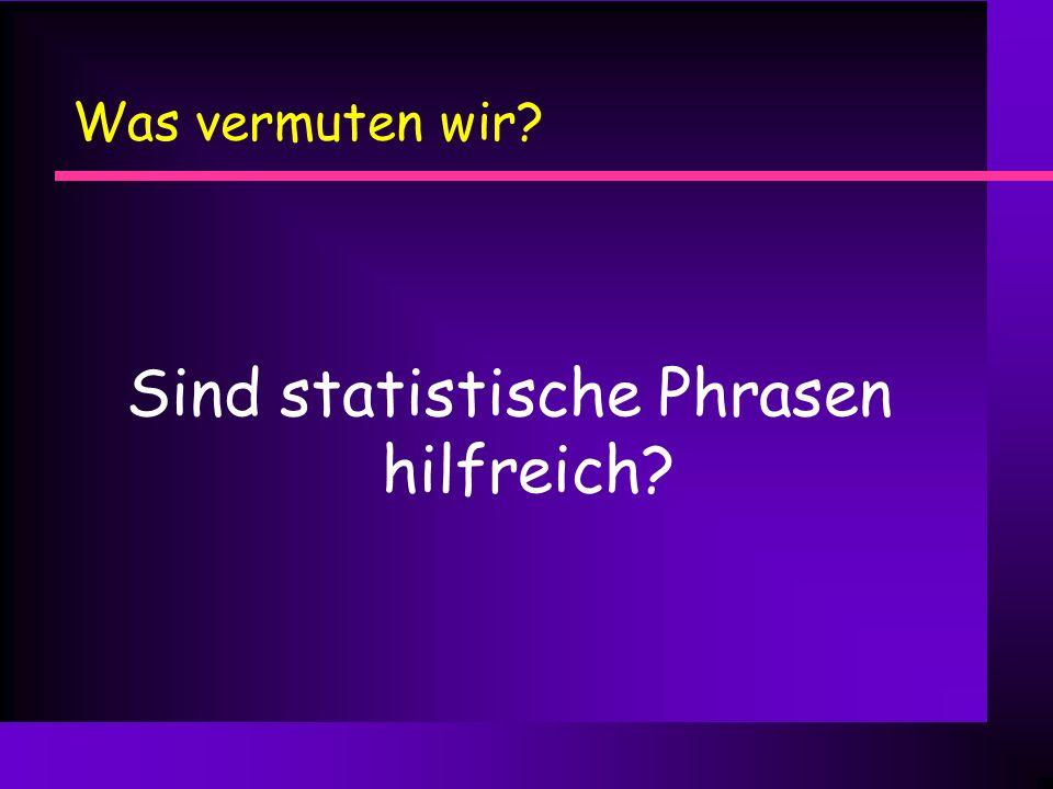 Sind statistische Phrasen hilfreich