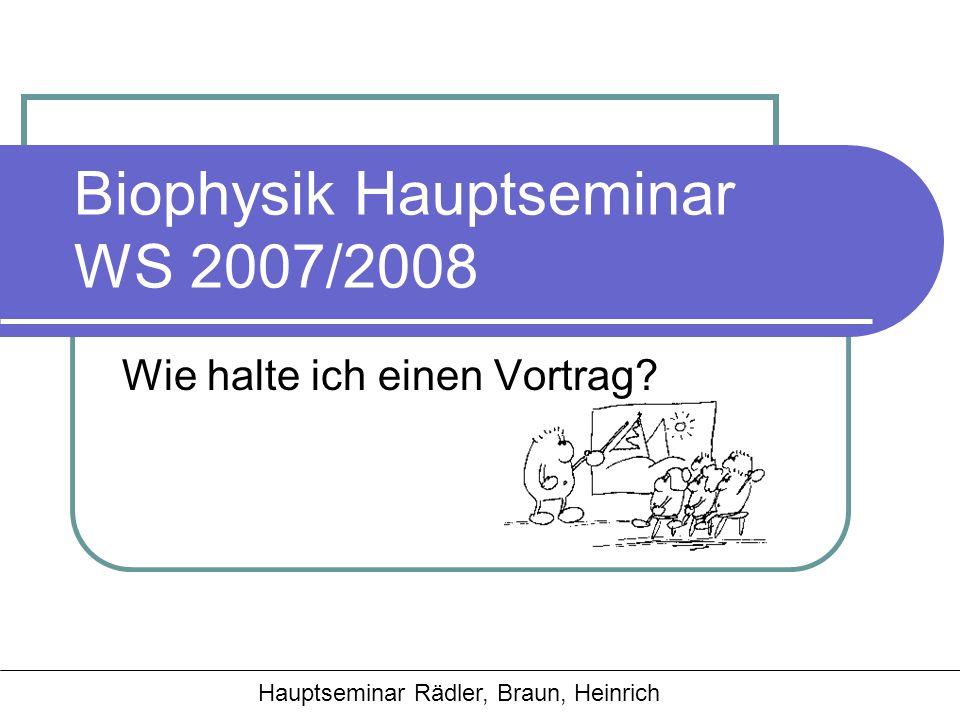 Biophysik Hauptseminar WS 2007/2008