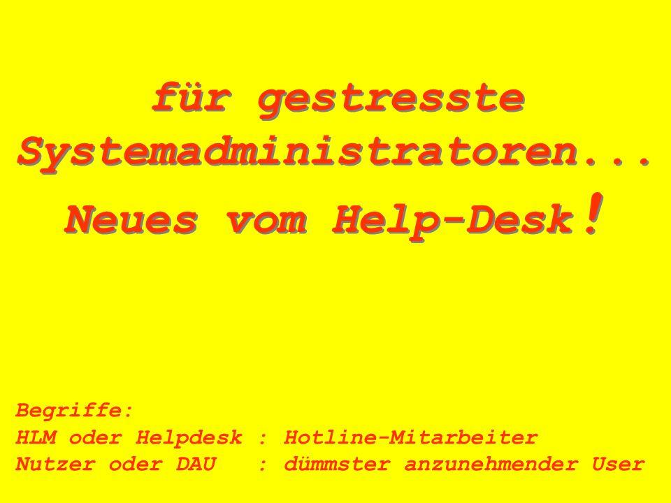 für gestresste Systemadministratoren...
