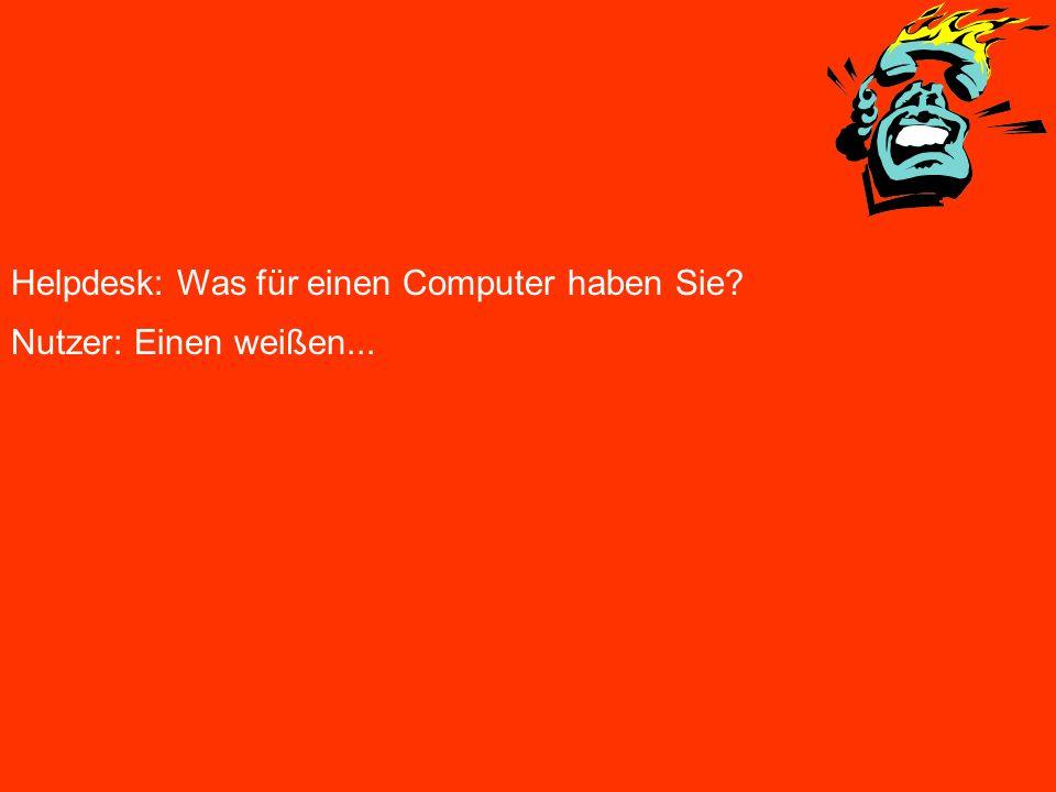 Helpdesk: Was für einen Computer haben Sie