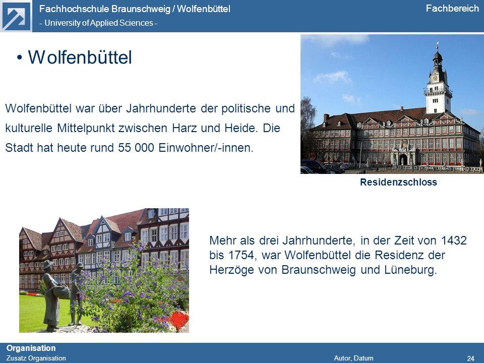 Wolfenbüttel Wolfenbüttel war über Jahrhunderte der politische und