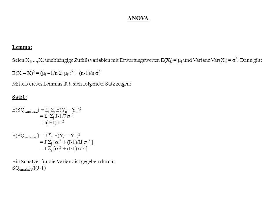 ANOVA Lemma: Seien X1,...,Xn unabhängige Zufallsvariablen mit Erwartungswerten E(Xi) = i und Varianz Var(Xi) = 2. Dann gilt: