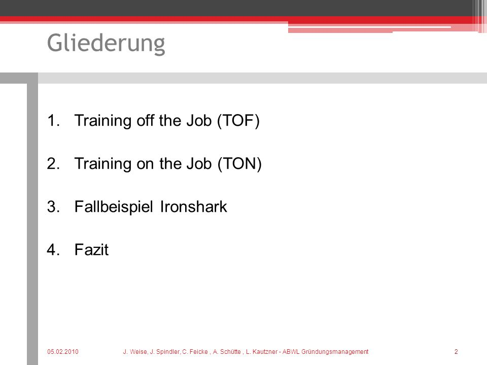 Gliederung Training off the Job (TOF) Training on the Job (TON)