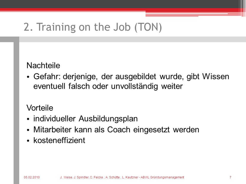 2. Training on the Job (TON)