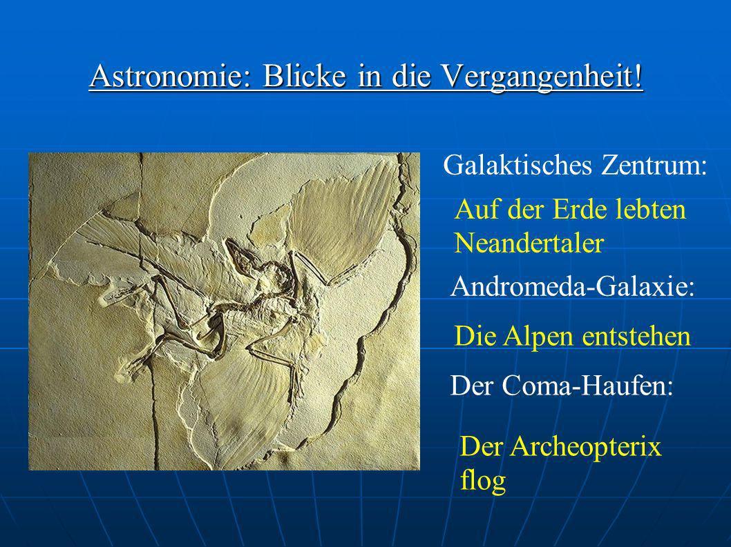 Astronomie: Blicke in die Vergangenheit!