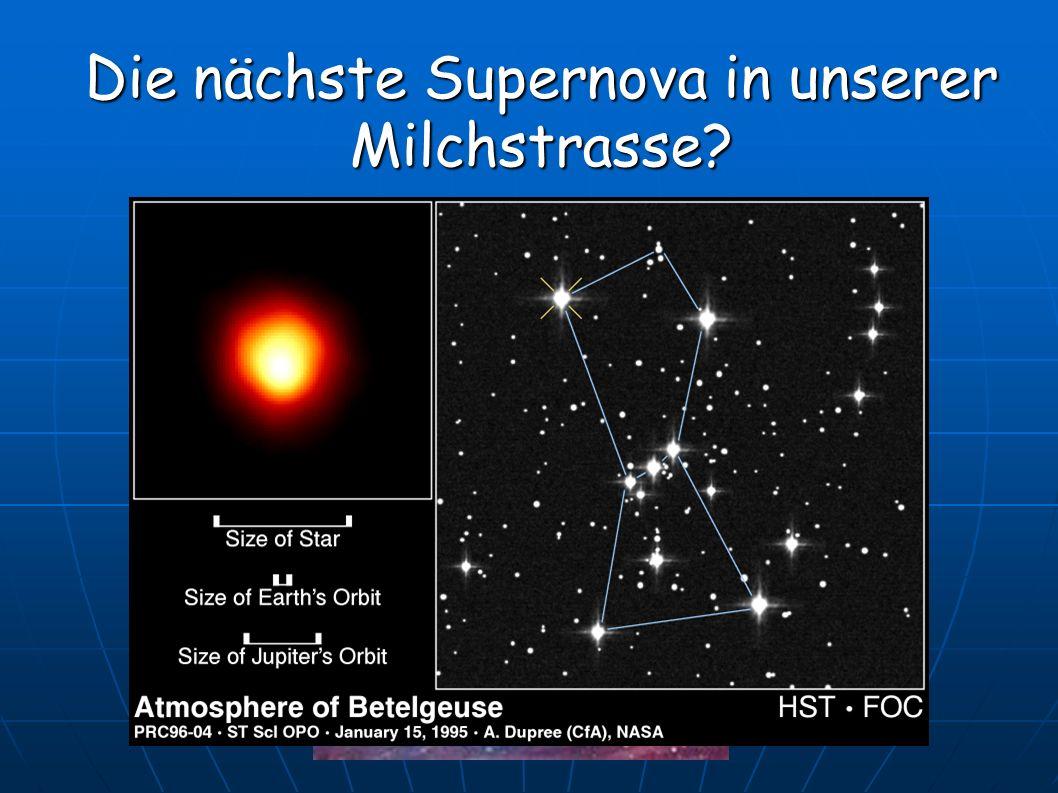 Die nächste Supernova in unserer Milchstrasse