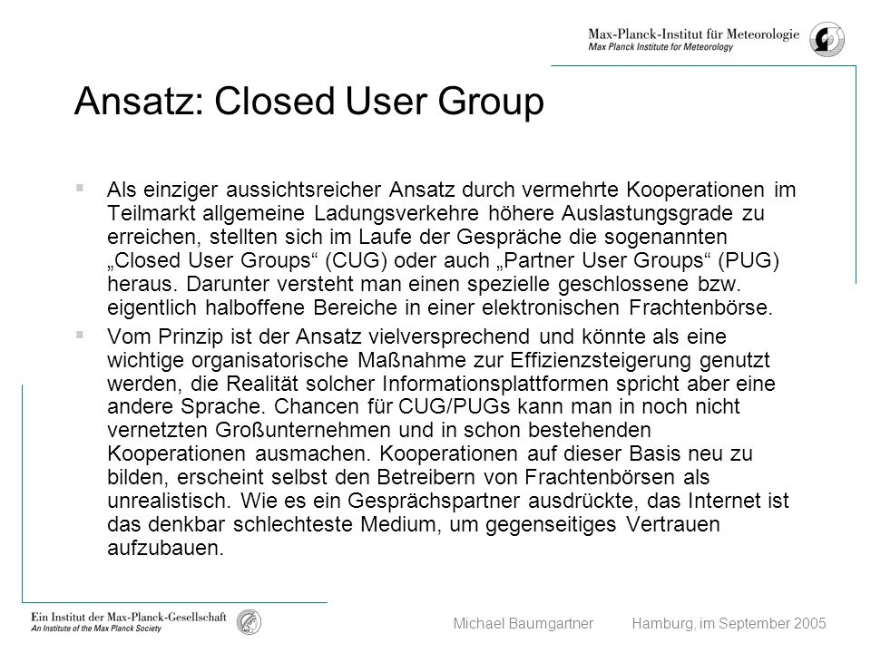 Ansatz: Closed User Group