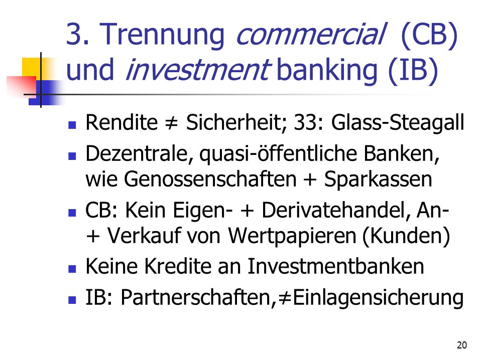 3. Trennung commercial (CB) und investment banking (IB)