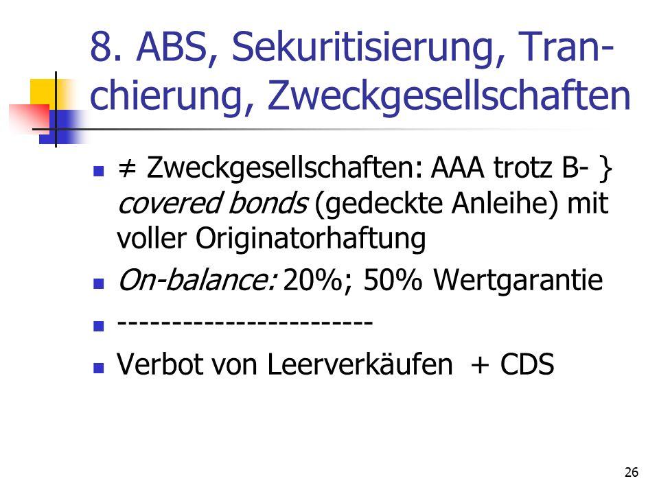 8. ABS, Sekuritisierung, Tran-chierung, Zweckgesellschaften