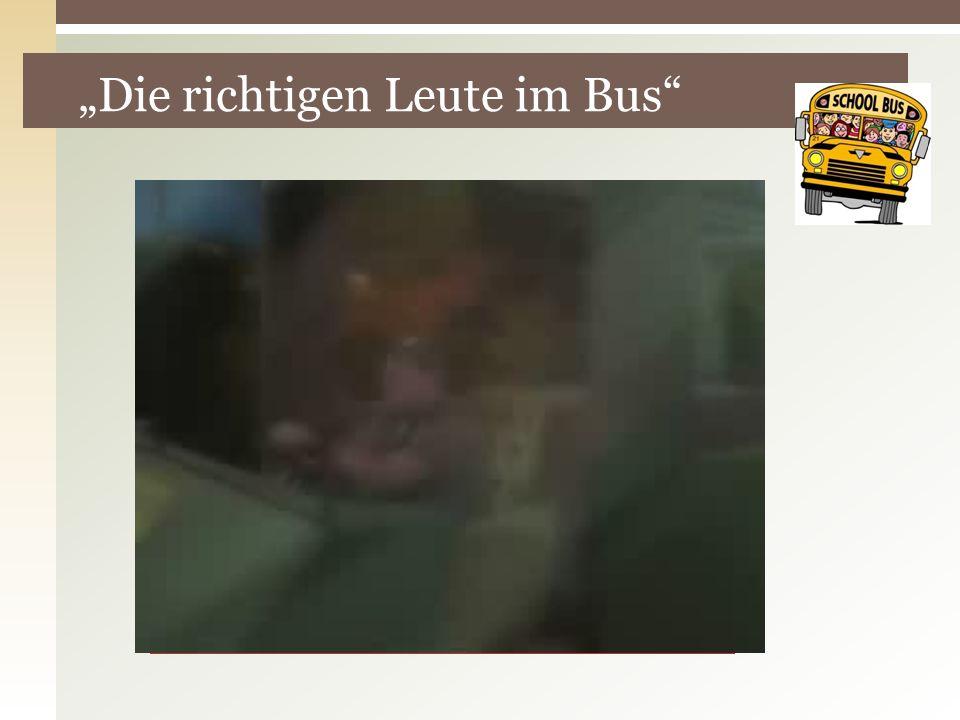 """""""Die richtigen Leute im Bus"""
