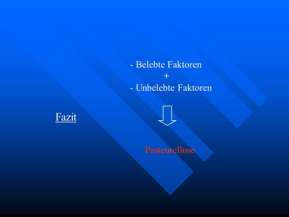Belebte Faktoren + Unbelebte Faktoren Fazit Pasteurellose