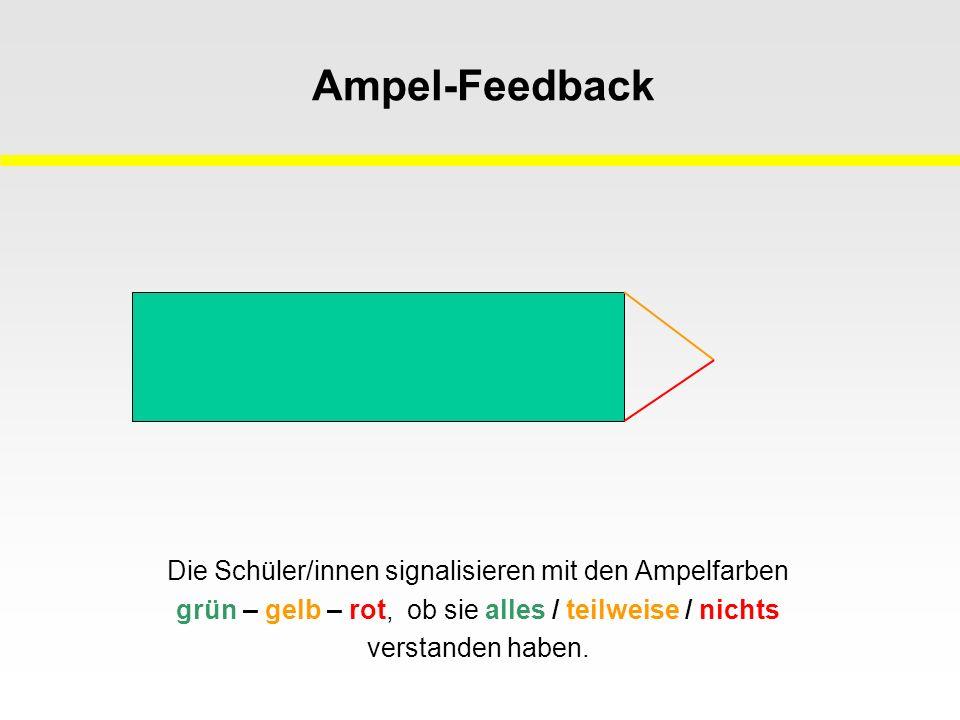 Ampel-Feedback Die Schüler/innen signalisieren mit den Ampelfarben