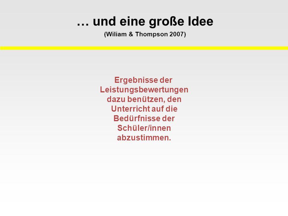 … und eine große Idee (Wiliam & Thompson 2007)
