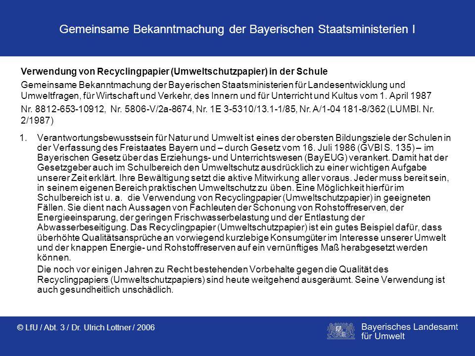 Gemeinsame Bekanntmachung der Bayerischen Staatsministerien I