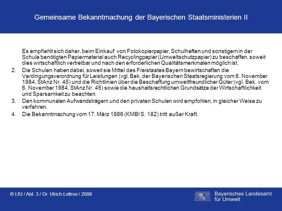 Gemeinsame Bekanntmachung der Bayerischen Staatsministerien II