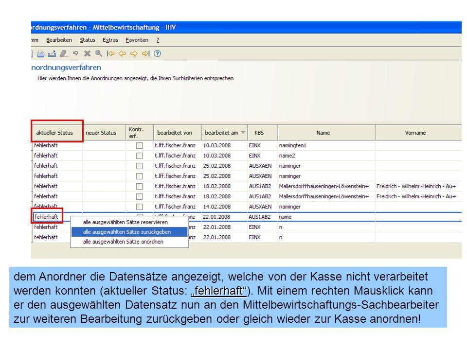 """dem Anordner die Datensätze angezeigt, welche von der Kasse nicht verarbeitet werden konnten (aktueller Status: """"fehlerhaft )."""