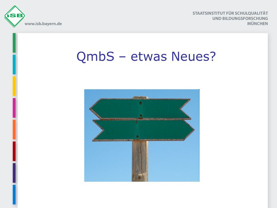 QmbS – etwas Neues