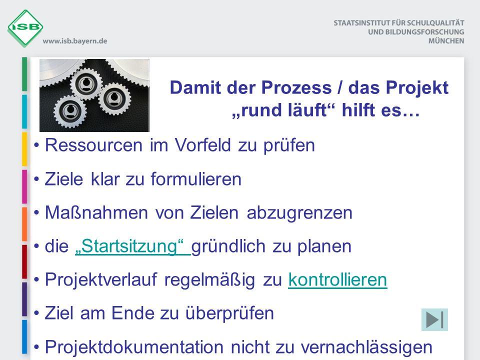 """Damit der Prozess / das Projekt """"rund läuft hilft es…"""