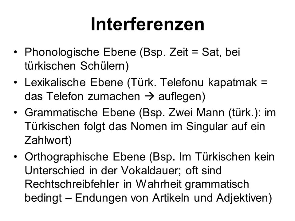 Interferenzen Phonologische Ebene (Bsp. Zeit = Sat, bei türkischen Schülern)