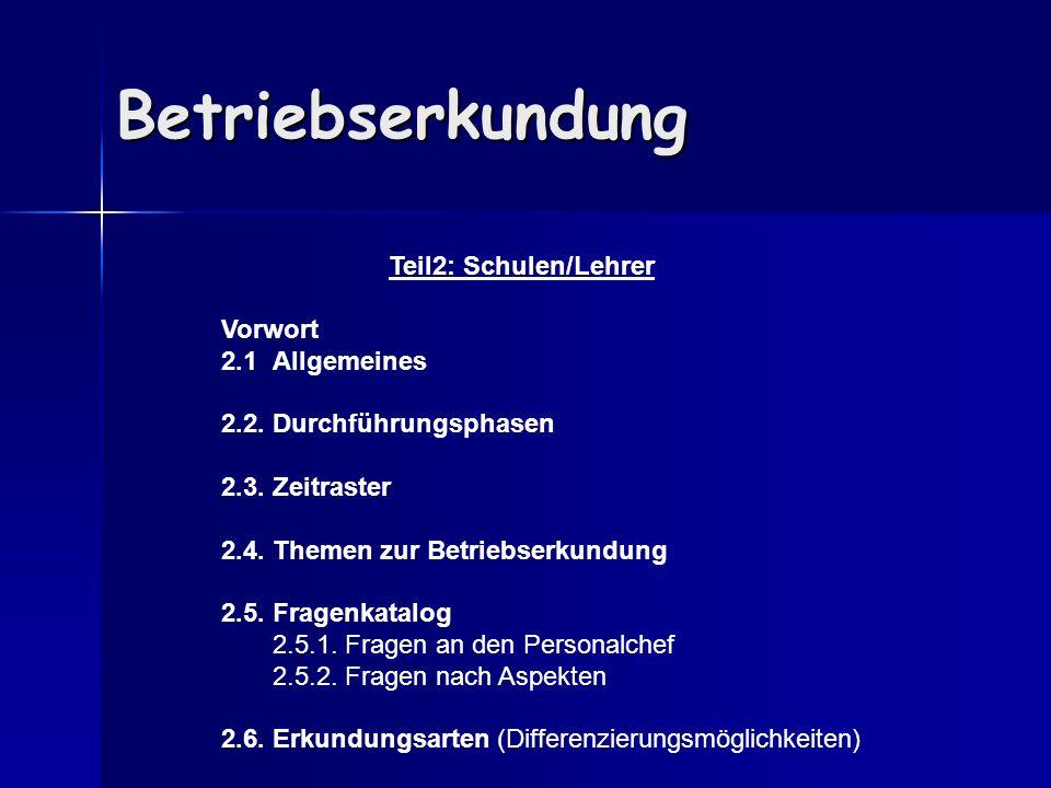 Betriebserkundung Teil2: Schulen/Lehrer Vorwort 2.1 Allgemeines
