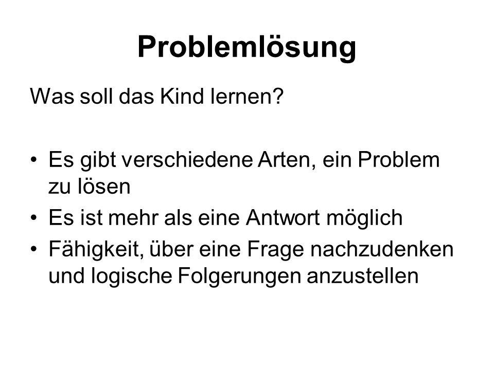 Problemlösung Was soll das Kind lernen