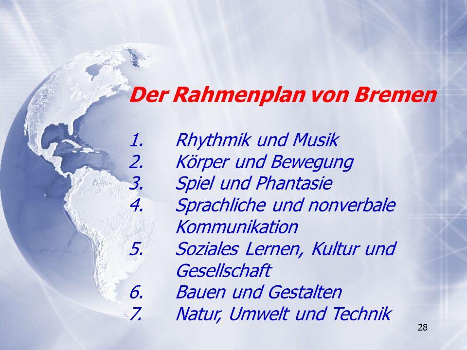 Der Rahmenplan von Bremen 1. Rhythmik und Musik 2