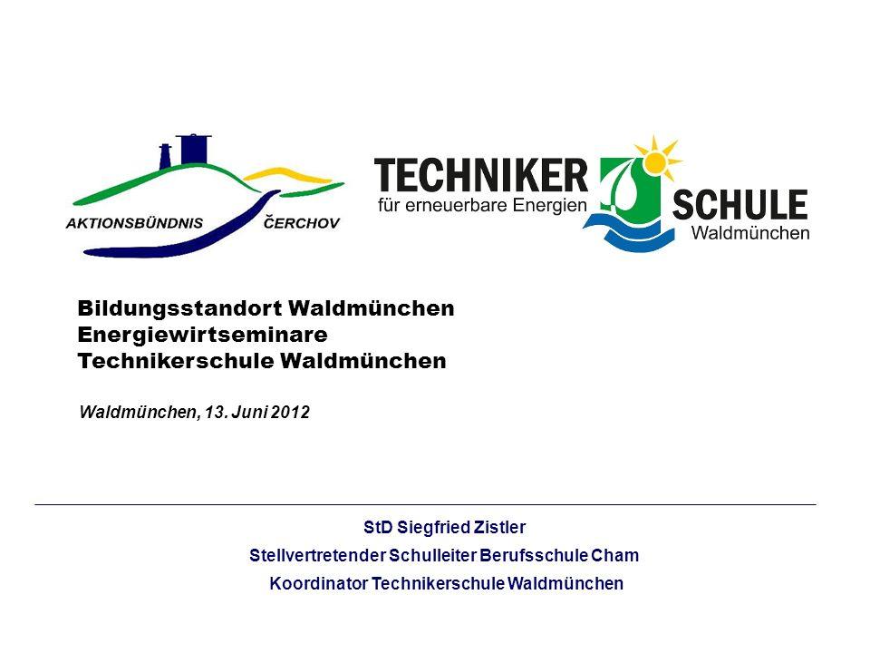 Bildungsstandort Waldmünchen Energiewirtseminare