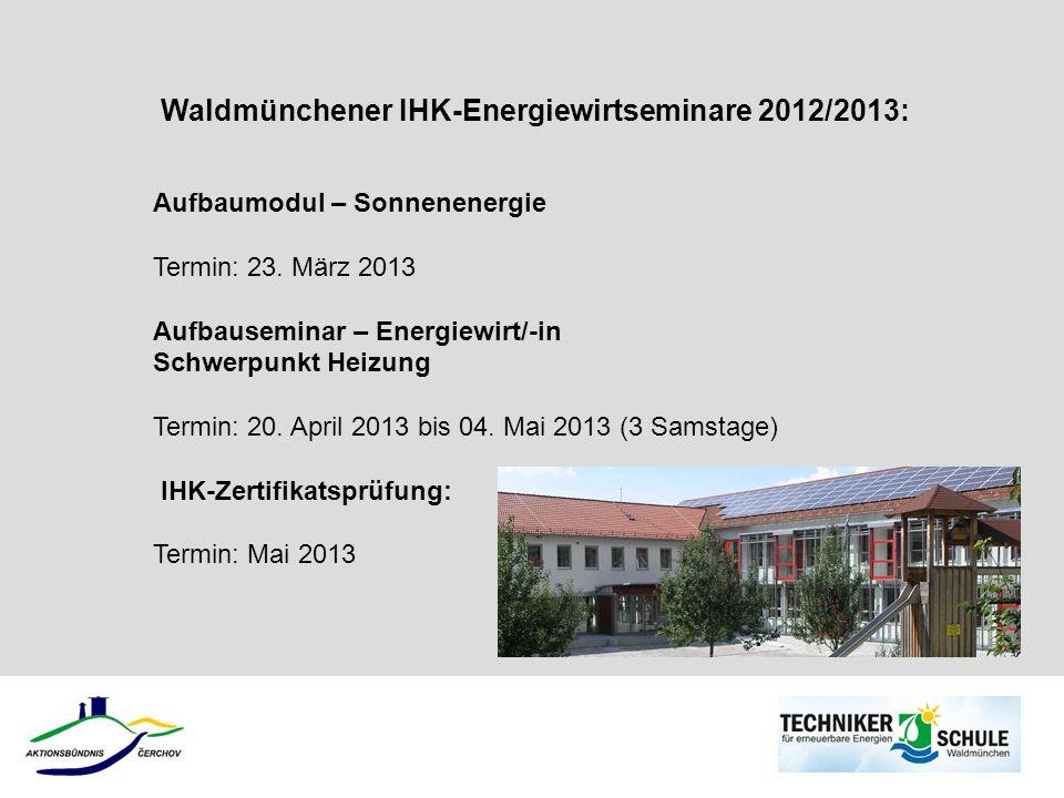 Waldmünchener IHK-Energiewirtseminare 2012/2013: