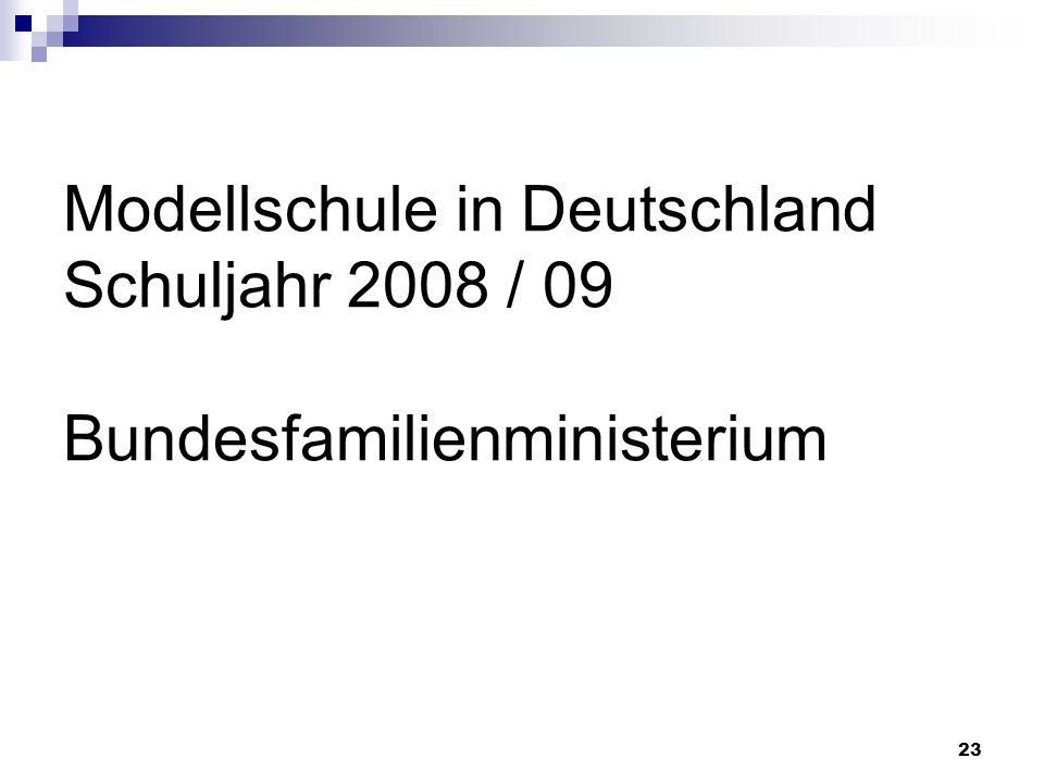 Modellschule in Deutschland Schuljahr 2008 / 09 Bundesfamilienministerium