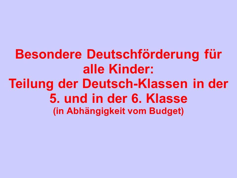 Besondere Deutschförderung für alle Kinder: Teilung der Deutsch-Klassen in der 5.
