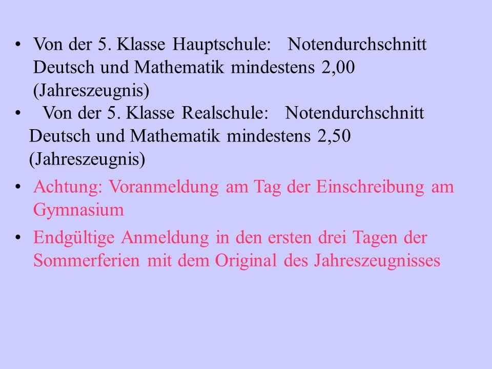 Von der 5. Klasse Hauptschule: Notendurchschnitt Deutsch und Mathematik mindestens 2,00 (Jahreszeugnis)