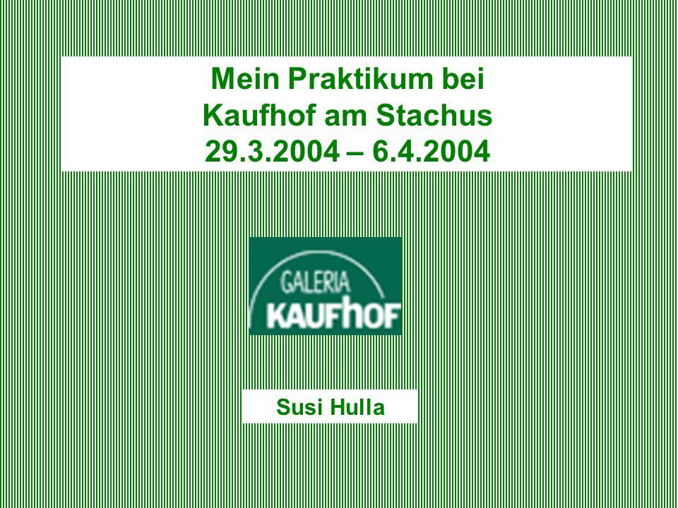 Mein Praktikum bei Kaufhof am Stachus 29.3.2004 – 6.4.2004
