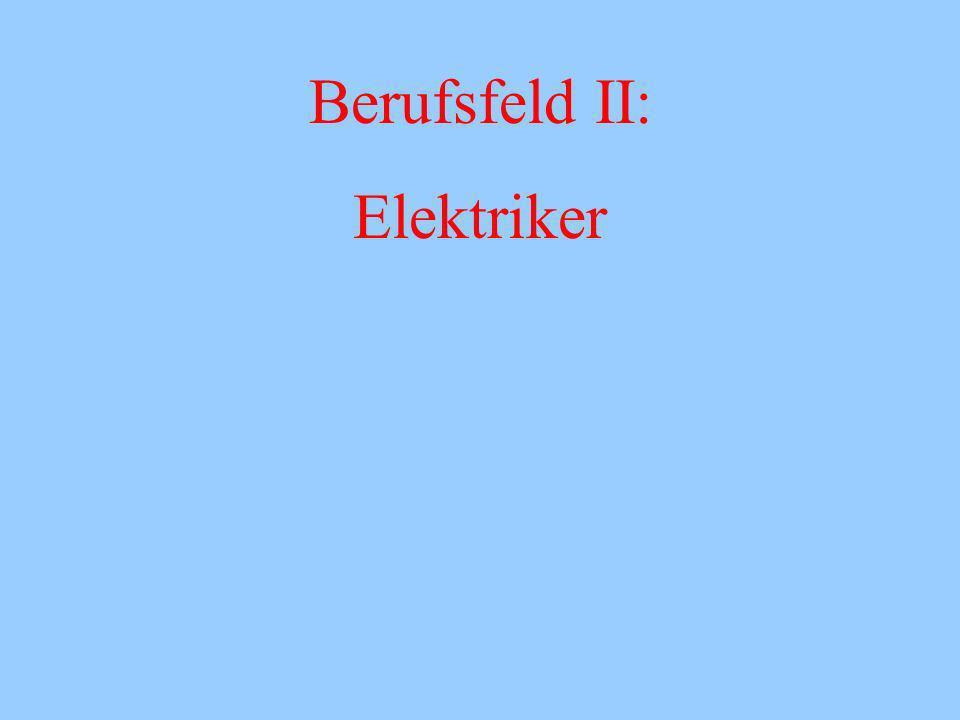 Berufsfeld II: Elektriker