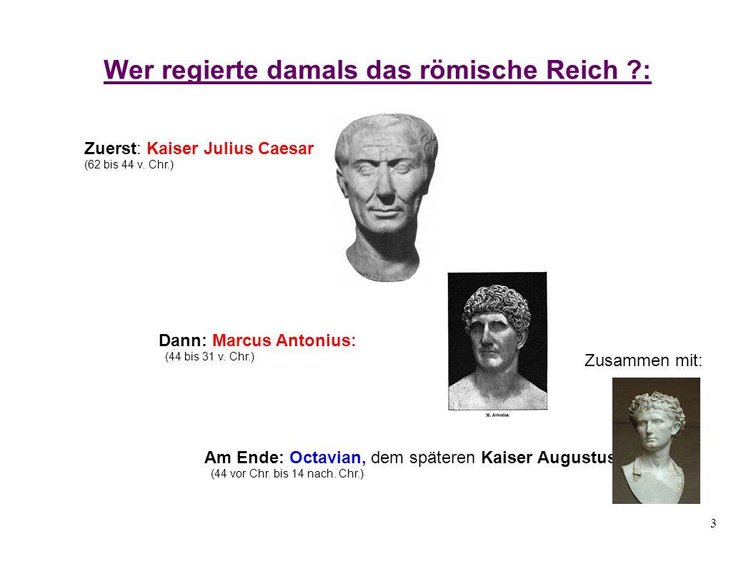 Wer regierte damals das römische Reich :