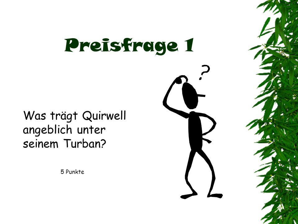 Preisfrage 1 Was trägt Quirwell angeblich unter seinem Turban