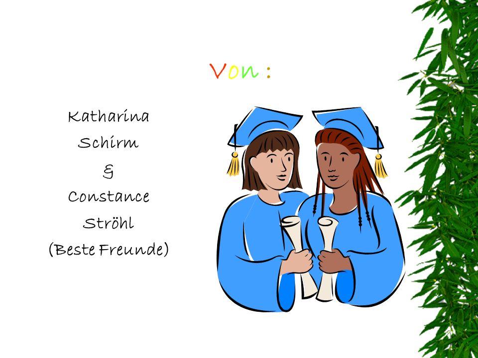 Von : Katharina Schirm & Constance Ströhl (Beste Freunde)