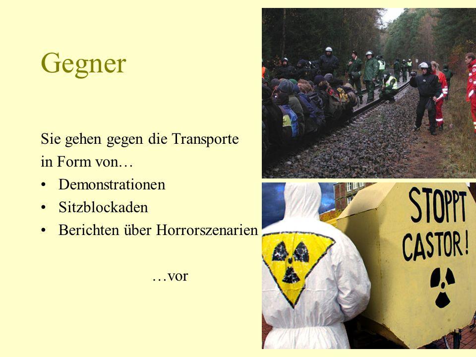 Gegner Sie gehen gegen die Transporte in Form von… Demonstrationen