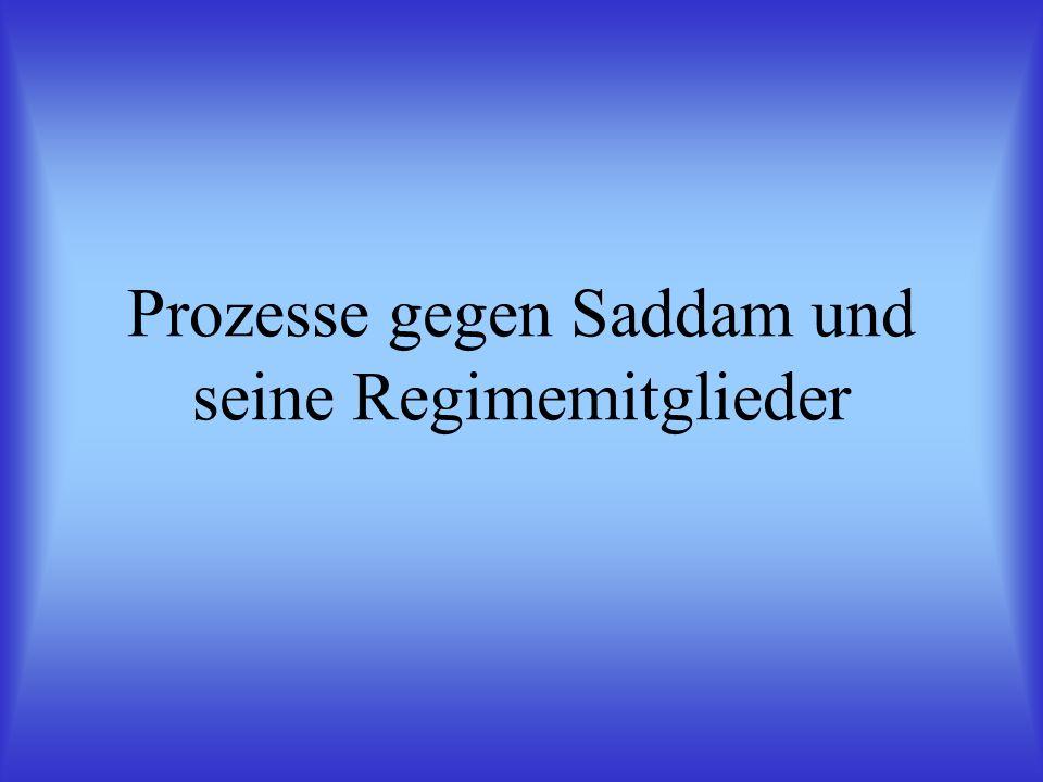 Prozesse gegen Saddam und seine Regimemitglieder