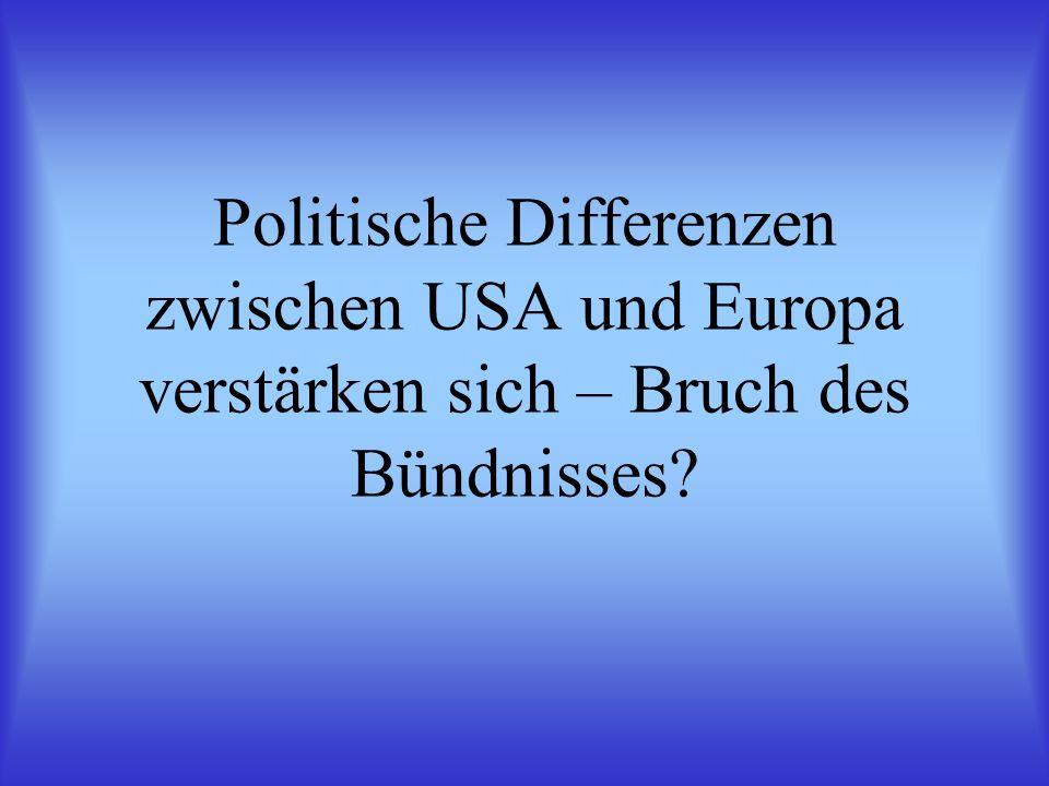 Politische Differenzen zwischen USA und Europa verstärken sich – Bruch des Bündnisses