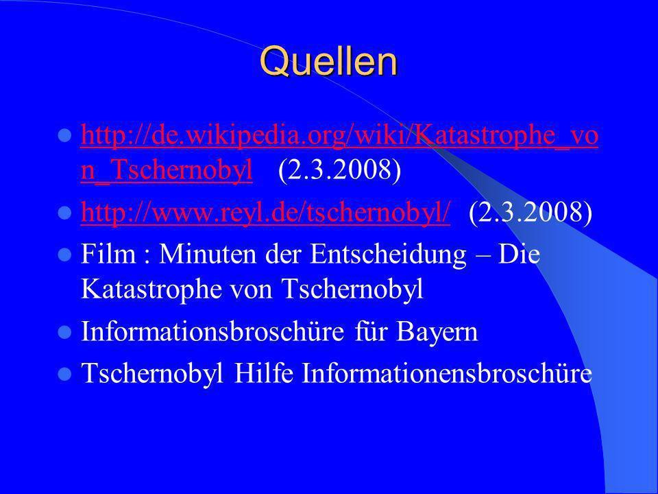 Quellen http://de.wikipedia.org/wiki/Katastrophe_von_Tschernobyl (2.3.2008) http://www.reyl.de/tschernobyl/ (2.3.2008)