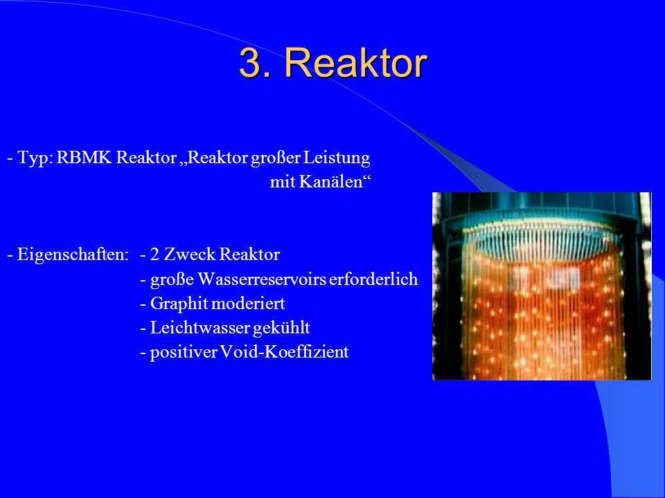 "3. Reaktor - Typ: RBMK Reaktor ""Reaktor großer Leistung mit Kanälen"