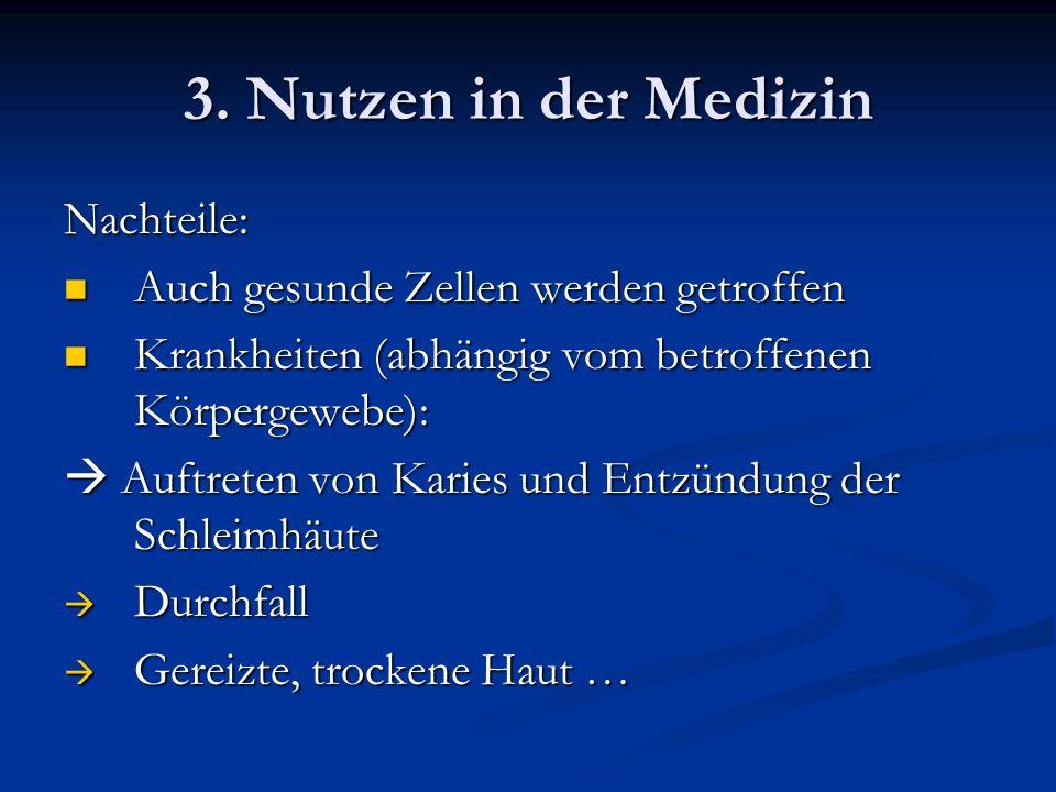 3. Nutzen in der Medizin Nachteile: