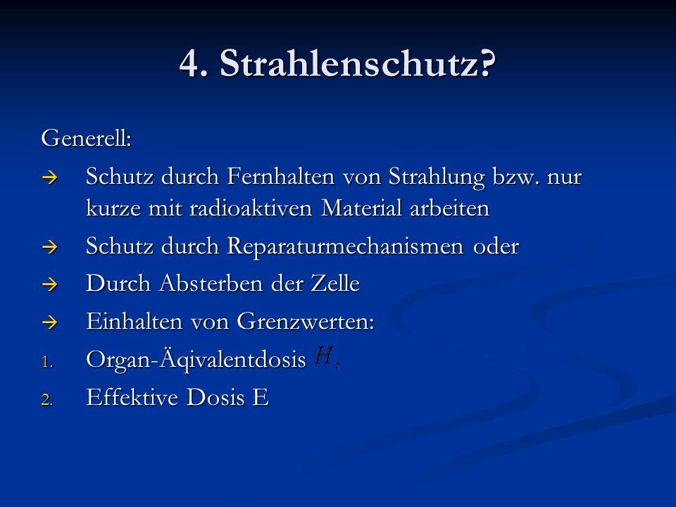 4. Strahlenschutz Generell: